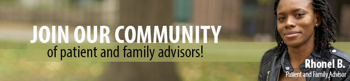 Rhonel B., a Patient and Family Advisor. Join our communities of patient and family advisors, and public advisors.